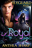 Royal: Feyguard Book 2
