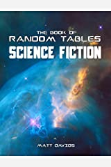 The Book of Random Tables: Science Fiction: 26 Random Tables for Tabletop Role-Playing Games Kindle Edition