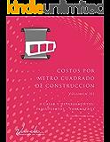 Costos por Metro Cuadrado de Construcción - Volumen III: Casas y departamentos (presupuestos y parámetros)