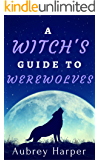 A Witch's Guide to Werewolves (A Book & Candle Mystery Book 2)