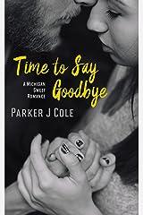 Time to Say Goodbye (Michigan Sweet Romance) Kindle Edition