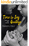 Time to Say Goodbye: A Clean Enemies to Lovers Romance (Michigan Sweet Romance)