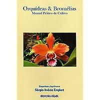Orquídeas e Bromélias. Manual Prático de Cultivo
