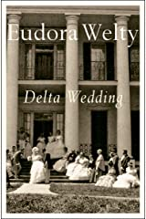 Delta Wedding: A Novel (A Harvest/Hbj Book) Kindle Edition