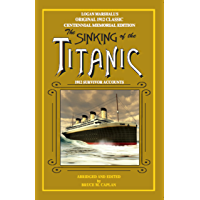 The Sinking of the Titanic (Annotated): 1912 Survivor Accounts