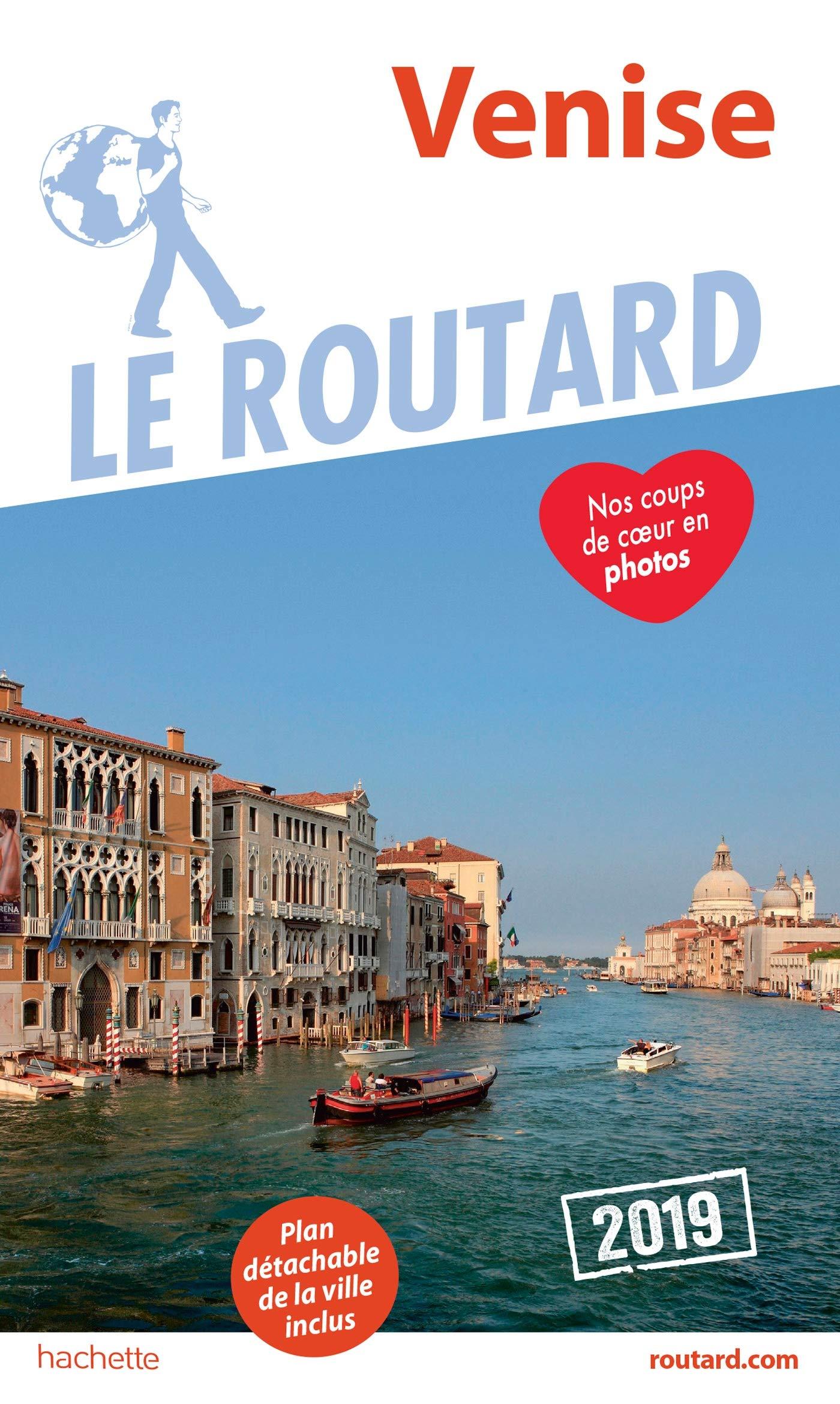 Guide du Routard Venise 2019 Broché – 26 septembre 2018 Collectif Hachette Tourisme 2016267216 TRAVEL / General