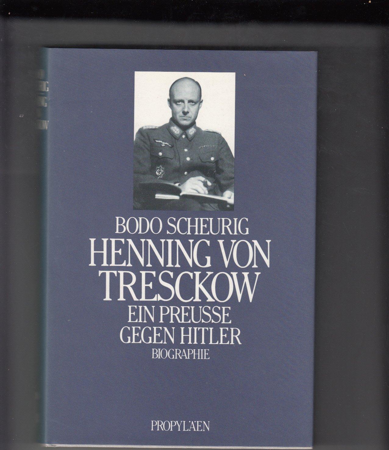 Henning von Tresckow. Ein Preuße gegen Hitler