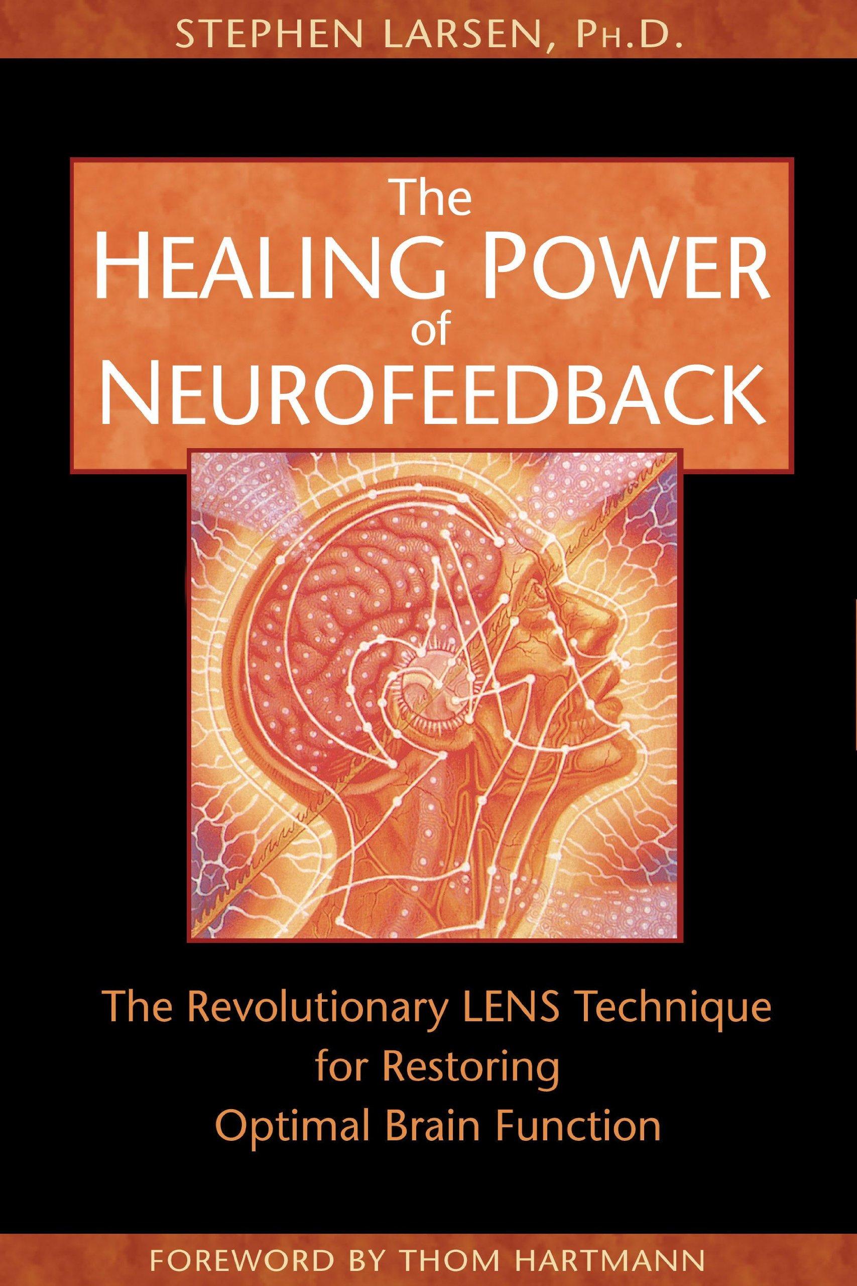 Read Online The Healing Power of Neurofeedback: The Revolutionary LENS Technique for Restoring Optimal Brain Function ebook