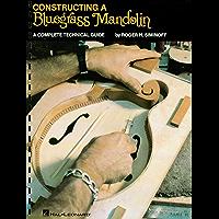 Constructing a Bluegrass Mandolin