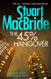 The 45% Hangover [A Logan and Steel novella] (Logan McRae Book 9)