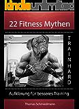 Fitness Mythen 22: Aufklärung für besseres Training