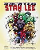 Disegnare fumetti secondo Stan Lee