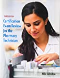 Certification Exam Review for the Pharmacy Technician (3rd Edition)