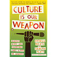Culture Is Our Weapon: Making Music and Changing Lives in Rio de Janeiro book cover