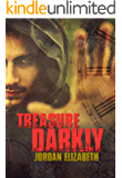 Treasure Darkly (Treasure Chronicles Book 1)