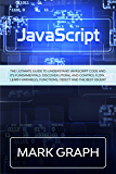 JavaScript: The Ultimate Guide to Understand JavaScript Code and its Fundamentals. Discover Literal and Control Flow. Learn Variables, Functions, Object and the Best jQuery. (English Edition)