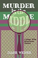 Murder in the Middle: A Susan Wiles Schoolhouse Mystery Kindle Edition