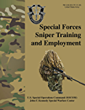 Special Forces Sniper Training and Employment - FM 3-05.222 (TC 31-32): Special Forces Sniper School (formerly Special…