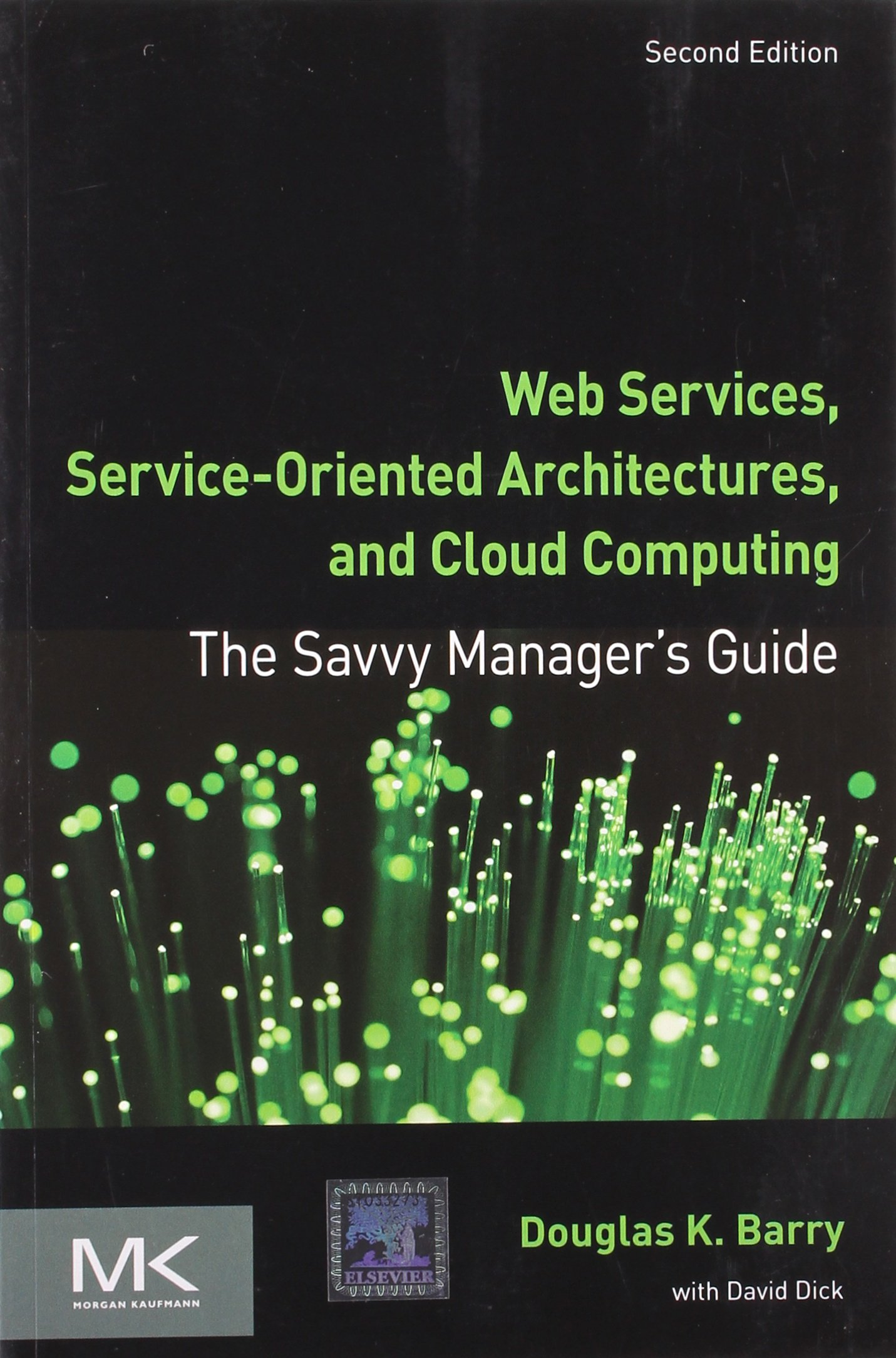 Web Services, Service-oriented Architectures, And Cloud Computing The Savvy Manager's  Guide 2nd Ed: Douglas K Barry: 9789351070368: Amazon.com: Books