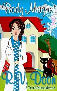 Body Magnet: (Reece Carson, RN, A Text-A-Nurse Cozy Mystery Book 3)