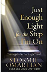 Just Enough Light for the Step I'm On: Trusting God in the Tough Times Kindle Edition