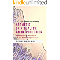 HERMETIC SPIRITUALITY: Mythological Spirituality  in the Post-Religious Age