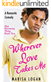 Wherever Love Takes Me (Any Blooming Thing Book 2)