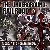 THE UNDERGROUND RAILROAD : A HIP HOP ANTHOLOGY