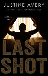Giveaway: Last Shot: A Short Tale of the Absurdity of Life and Death