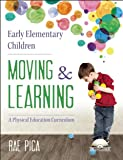 Preschoolers and Kindergartners Moving and Learning: A