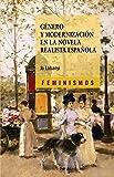 Género y modernización en la novela realista española (Feminismos)