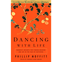 Dancing With Life: Buddhist Insights for Finding Meaning and Joy in the Face of Suffering (English Edition)