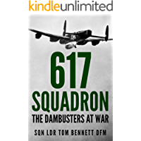 617 Squadron: The Dambusters at War (Memoirs from World War Two)