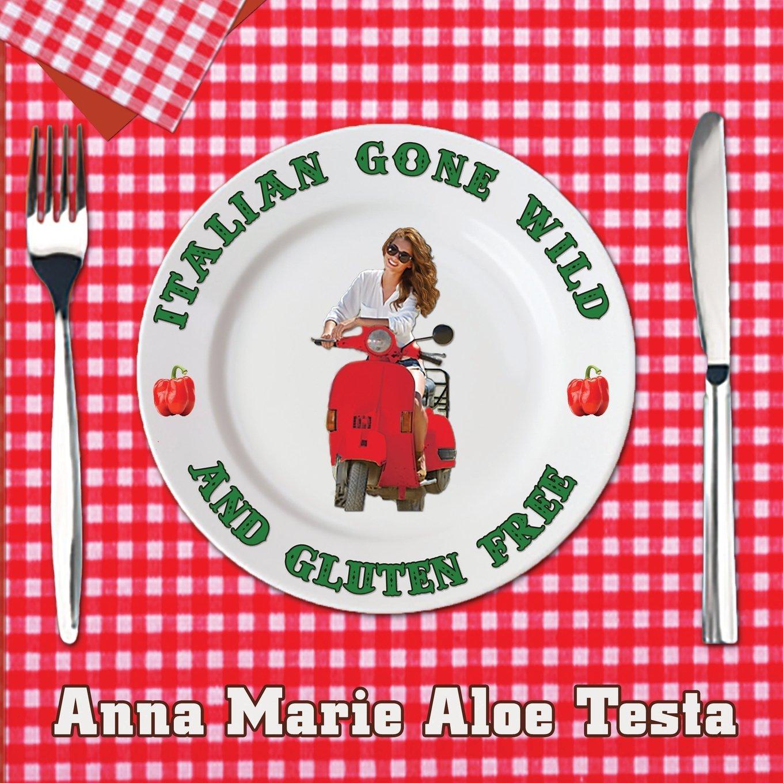 Italian Gone Wild and Gluten Free pdf epub