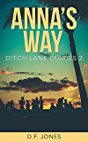 Anna's Way (Ditch Lane Diaries Book 2)