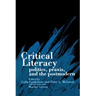 Critical Literacy: Politics, Praxis, and the Postmodern (SUNY Series, Teacher Empowerment and School Reform)