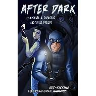 After Dark: Teen Superhero Adventures on the Eerie Side of Pittsburgh (East End Irregulars Book 1)