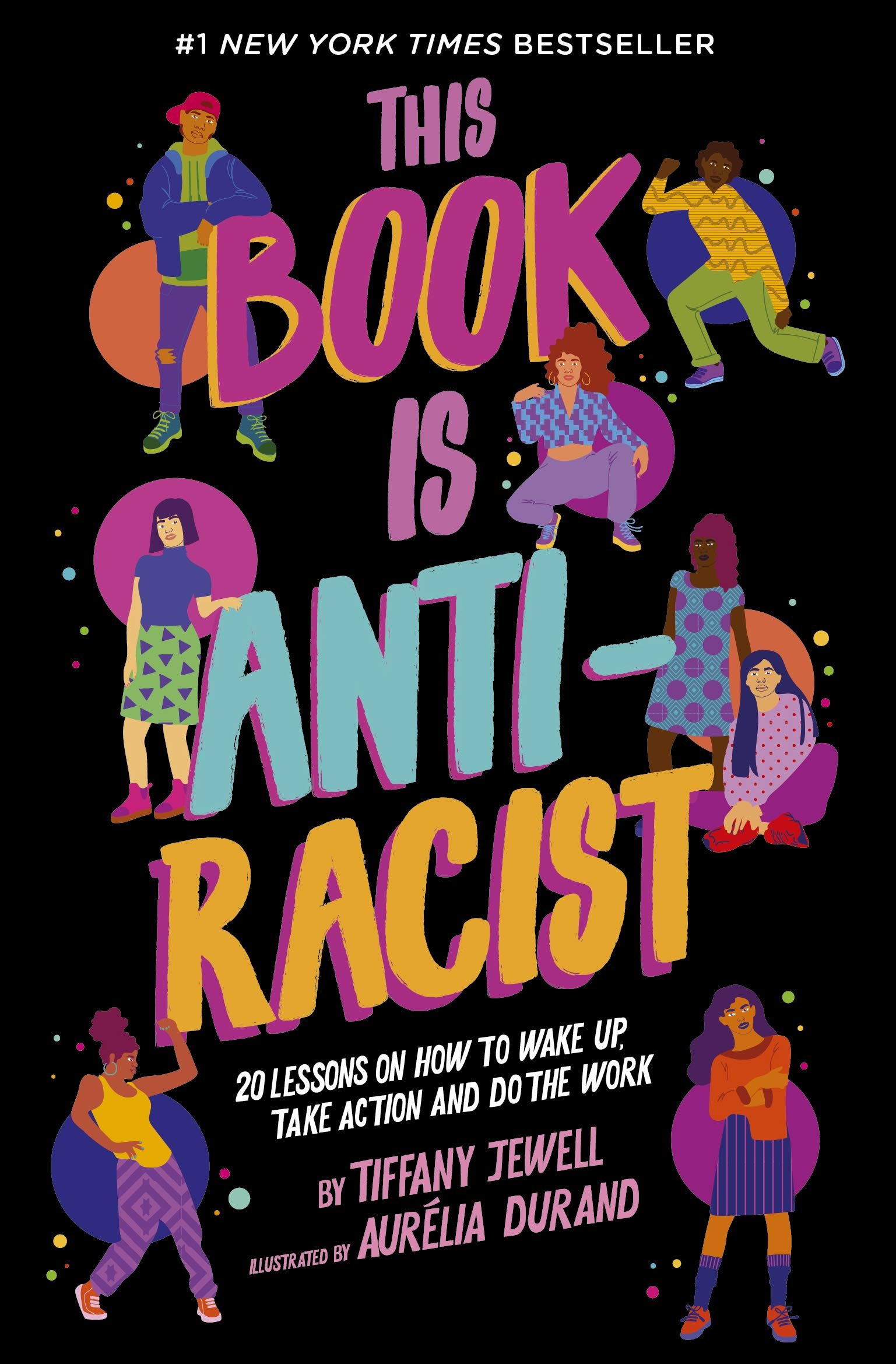 This Book Is Anti-Racist: 20 lessons on how to wake up, take action, and do  the work: Jewell, Tiffany: 9780711245204: Amazon.com: Books