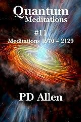 Quantum Meditations #11 Kindle Edition