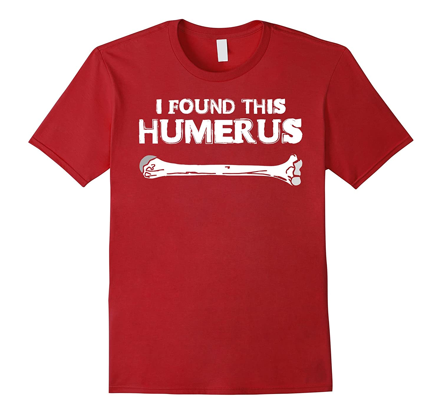 8aa765d0 I Found This Humerus T shirt Funny Science Skeleton Bone Tee-PL ...