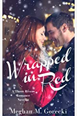 Wrapped in Red: A Three Rivers Romance Novella Kindle Edition