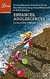 Enfances, adolescences : 5 nouvelles inédites