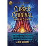 Cursed Carnival and Other Calamities, The: New Stories About Mythic Heroes (Rick Riordan Presents)