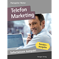 Telefonmarketing. Akquisetelefonate in 50 x 2 Minuten (Sofortwissen kompakt)