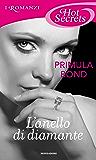 L'anello di diamante (Romanzi Hot Secrets) (The Unbreakable Trilogy Vol. 3)