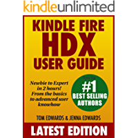 Kindle Fire HDX User Guide: Newbie to Expert in 2 Hours!