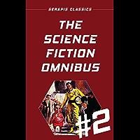 The Science Fiction Omnibus #2 (Serapis Classics) (English Edition)