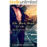 The Dark Heart of the Sea: A Steamy Fated Lovers Pirate Romance (Pirate of the Isles Book 2)
