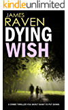 DYING WISH a crime thriller you won't want to put down (Detective Jeff Temple Book 4)