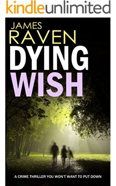Dying Wish A Crime Thriller You Won T Want To Put Down Detective Jeff Temple Book 4 Kindle Edition By Raven James Mystery Thriller Suspense Kindle Ebooks Amazon Com